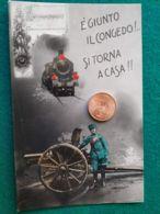 ITALIA è Giunto Il Congedo Si Torna A Casa - Guerra 1914-18