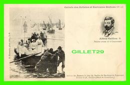 CÉLÉBRITÉS HOMME - PEINTRE ARTISTE, ALFRED GUILLOU, 1844-1926, CONCARNEAU (29) -CARRIVÉE DES BATEAUX LE JOUR DU PARDON - - Personnages Historiques