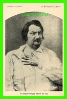 CÉLÉBRITÉS - ÉCRIVAIN, 16e MAISON DE BALZAC - LE DAGUERRÉOTYPE OFFICIEL DE 1842 - MAISON DE BALZAC - L. BROCHERY - - Ecrivains