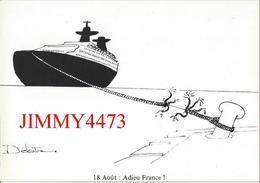 """CPM - Paquebot """" FRANCE """" 18 Août : Adieu France ! - Illust. P. Delestre - Edit. Europ - Pierron 1979 - Paquebots"""