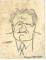 Dessin Original De E. CHIRON --Caricature De Mr Auguste Bertrand (111971) - Autres Collections
