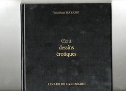 Livre De Cent Dessins érotiques Par Yoshifumi Hayashi  éditions C.L.S. 1982 - Art Asiatique