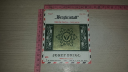 ET-1812 JOSEF BRIGL WEINKELLEREI GIRLAN BZ BERGKRISTALL - Etiquettes