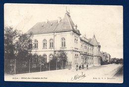 Arlon. Hôtel Des Chemins De Fer. 1907 - Arlon