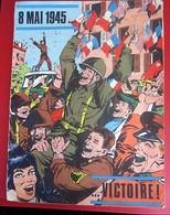 WW2--VICTOIRE 8 Mai 1945-FRANCE D'ABORD-Edité Par Association Nationale Anciens Combattants De La Résistance-Propagande - Documents