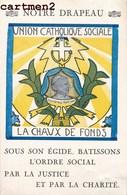 LA CHAUX-DE-FONDS UNION CATHOLIQUE SOCIALE SUISSE BLASON RELIGION - NE Neuchâtel