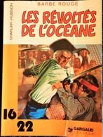 Charlier-Hubinon - BARBE ROUGE - Les Révoltés De L'Océane - 16 / 22 - Dargaud N° 105 - ( 1981 ) . - Livres, BD, Revues