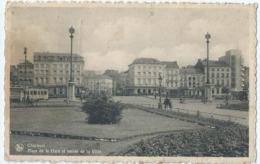 Charleroi - Place De La Gare Et Entrée De La Ville - Charleroi