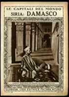 Le Capitali Del Mondo Siria-Damasco - Avant 1900