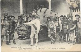 205-3812 -   En Provence, Tarascon, La Tarasque Et Ses Servants - Tarascon