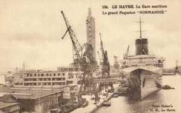 "LE HAVRE  La Gare Maritime Le Grand Paquebot ""NORMANDIE""  RV - Paquebots"