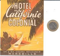 ETIQUETA DE HOTEL  -HOTEL DE CALIFORNIA COLONIAL  -MARSEILLE  -FRANCIA - Etiquetas De Hotel