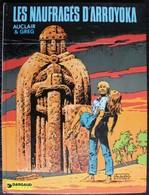 BD LES NAUFRAGES D'ARROYOKA - Rééd. 1979 - Livres, BD, Revues