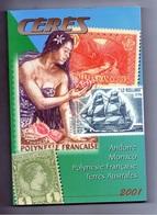 E -0001-   Catalogue CERES - 2001 - ANDORRE MONACO - POLYNESIE FRANCAISE TERRES AUSTRALES - France