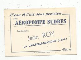 Carte De Visite , AEROPOMPES SUDRES , Jean ROY ,37 ,LA CHAPELLE-BLANCHE , Indre Et Loire - Visiting Cards