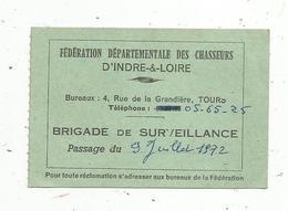 Fédération Départementale Des CHASSEURS D'Indre & Loire , Brigade De Surveillance ,passage Du 9 Juillet 1972 - Documentos Antiguos