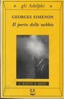 # Georges Simenon - Il Porto Delle Nebbie - Gli Adelphi N. 72 - Terza Edizione 1998 - Simenon