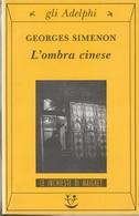 # Georges Simenon - L'ombra Cinese - Gli Adelphi N. 114 - Quinta Edizione 2001 - Simenon
