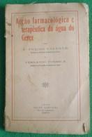 Gerês - Acção Farmacológica E Terapêutica Da Água Do Gerez- Termas. Braga. - Livres, BD, Revues