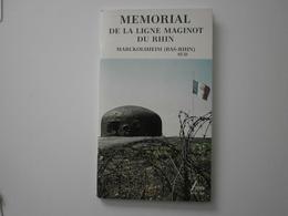 67 Marckolsheim. Mémorial De La Ligne Maginot Du Rhin. Livret 217 X 129 Mm - Livres, Revues & Catalogues