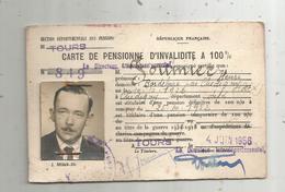 Carte De Pensionné D'invalidité à 100 % , TOURS ,1956 , 2 Scans - Ohne Zuordnung