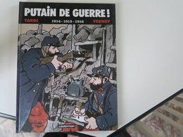 TARDI / VERNEY - PUTAIN DE GUERRE - 1914 -1915 -1916 - Tardi