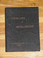 181 / LIVRE TECHNIQUE - Formulaire De Métallurgie - Utilisé Par Un Fraiseur - Vers 1950 - 70 Pages - Basteln