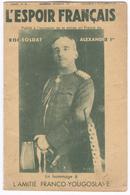 Revue L'Espoir Français 5 Octobre 1934 - Alexandre 1er Roi-Soldat - Amitié Franco Yougoslave - Hebdo Droite Nationaliste - Livres, BD, Revues