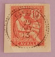 CAVALLE BUREAU FRANCAIS  YT 11 TRES BEAU CAD ANNEE 1902/1911 - Used Stamps