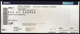 Croatia Zagreb 2018 / Arena / Final Fight Championship, FFC 27:  Zagreb, Night Of Champions / Entry Ticket - Martial Arts