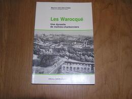 LES WAROCQUE Une Dynastie De Maîtres Charbonniers Régionalisme Industrie Mine Charbonnages Bascoup Morlanwelz Mariemont - Culture