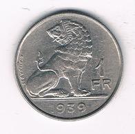 1 FRANC 1939  FR  BELGIE /2622/ - 1934-1945: Leopold III.