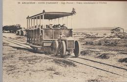 Arcachon Cote D'argent Cap Ferret Tram Conduisant A L'océan - Arcachon