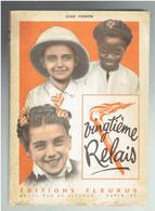 VINGTIEME RELAIS 1951 PAR L ABBE JEAN VIGNON ILLUSTRE PAR JEAN D ORANGE EDITIONS FLEURUS  COEUR VAILLANT AME VAILLANTE - Padvinderij