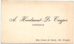 Visitekaartje - Carte Visite - Imprimeur A. Houdmont - De Cuyper - Bruges - Brugge - Visiting Cards