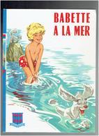 BABETTE A LA MER 1961 EDITION ORIGINALE PAR JEAN SIDOBRE BIBLIOTHEQUE ROUGE ET BLEUE EDITIONS G.P. - Livres, BD, Revues