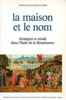 La Maison Et Le Nom : Stratégies Et Rituels Dans L'Italie De La Renaissance Par Klapisch Zuber (ISBN 2713209536) - Histoire