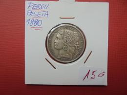 PEROU 1 PESETA 1880 ARGENT - Pérou