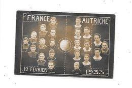 CPA Thème Sport, Football, FRANCE - AUTRICHE, 12 Février 1933 , La Composition Des équipes, - Football