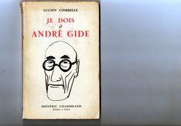 E01  - 1951 - Je Dois A André Gide - Lucien Combelle - Editeur Chambriard - Culture