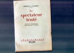 E01  - 1955 - Ortega Y Gasset - Le Spectateur Tenté - Plon - Culture
