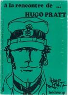 A LA RENCONTRE DE... HUGO PRATT - SUPPLEMENT BEDESUP - 154 Pages - Magazines Et Périodiques