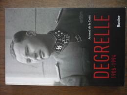 Degrelle 1906 - 1994 - Arnaud De La Croix - Guerre 1939-45