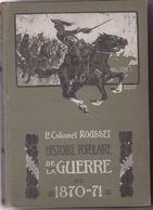 Histoire Populaire De La Guerre 1870-71- Lt Colonel Rousset - History