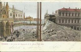 Venezia (Veneto) Le Rovine Del Campanile Di San Marco, (14.07.1902) - Venezia (Venice)