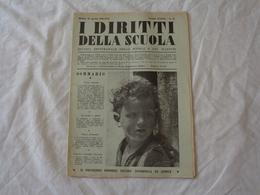 I DIRITTI DELLA SCUOLA - RIVISTA SETTIMANALE DELLA SCUOLA E DEI MAESTRI - N° 25 -10 APRILE 1938-XVI (ERA FASCISTA) - Libri, Riviste, Fumetti