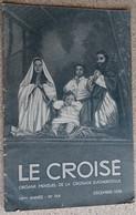 Le Croisé Organe Mensuel De La Croisade Eucharistique N 164 - 1938 Supp Croisé De L'hérault - Religion