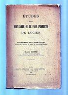 E01 - 1938 - Rare - MARCEL CASTER ETUDES SUR ALEXANDRE OU LE FAUX PROPHETE DE LUCIEN - Dédicace De L'auteur - Livres Dédicacés
