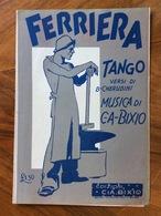 GRAFICA EDITORIALE SPARTITO MUSICALE FERRIERA  Di Cherubini-Bixio Copertina Di ?  EDIZIONI BIXIO 1929 - Musica Popolare