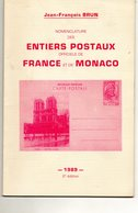 E02 - BRUN Jean François - Nomenclature Des Entiers Postaux Officiels De France Et De Monaco -1989 - 61 Pages - France